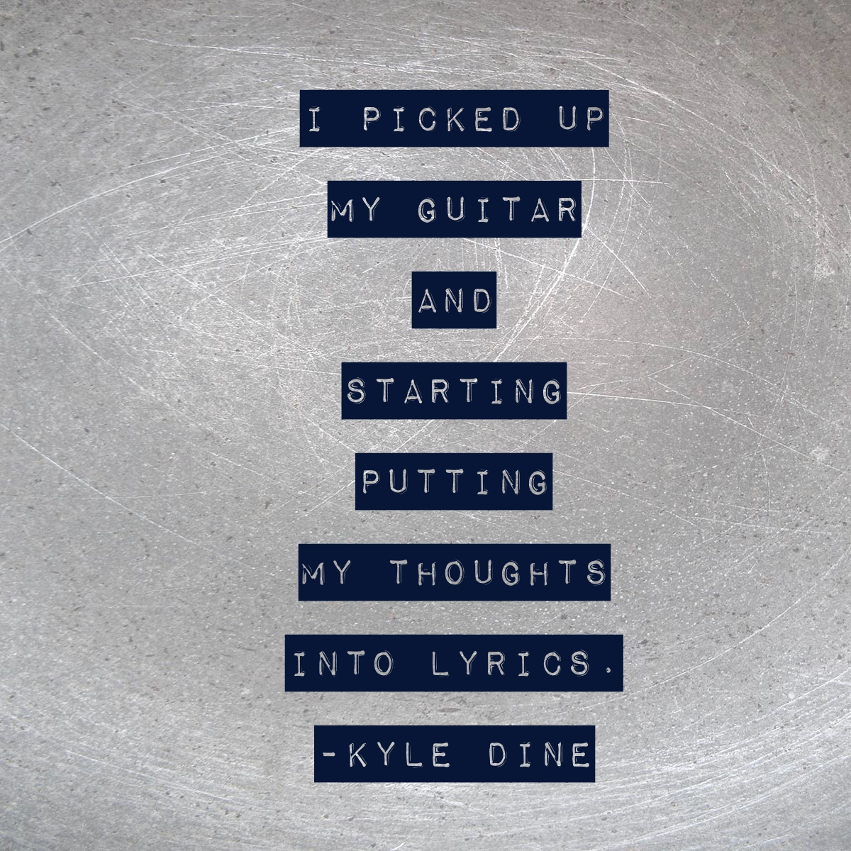Kyle Dine Quote
